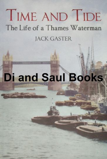 Time and Tide - The Life of a Thames Waterman, by Jack Gaster